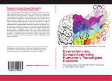 Bookcover of Neurociencias, Comportamiento Humano y Paradigma Docente