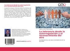 Copertina di La tolerancia desde la autorregulación y el reconocimiento del otro