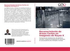 Bookcover of Reconocimiento de Armas Cortas en Imágenes de Rayos X