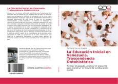 Couverture de La Educación Inicial en Venezuela. Trascendencia Ontohistórica