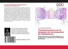 Bookcover of Transformaciones en el lenguaje de los proyectos de arquitectura