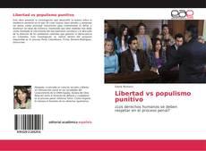 Portada del libro de Libertad vs populismo punitivo