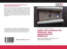 Bookcover of Labor del profesor de Historia: una aproximación didáctica