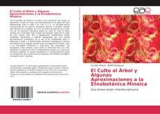 El Culto al Árbol y Algunas Aproximaciones a la Etnobotánica Minoica kitap kapağı