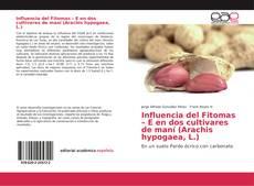 Capa do livro de Influencia del Fitomas – E en dos cultivares de maní (Arachis hypogaea, L.)