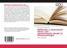 Copertina di Reflexión y renovación ética: una aproximación desde la fenomenología