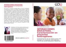 Portada del libro de INTERACCIONES EDUCATIVAS. Caracterización en proyectos heterogéneos
