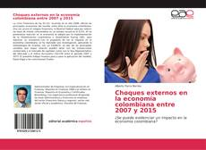 Choques externos en la economía colombiana entre 2007 y 2015的封面