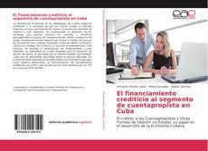 Обложка El financiamiento crediticio al segmento de cuentapropista en Cuba