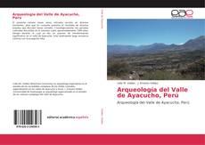 Arqueología del Valle de Ayacucho, Perú kitap kapağı