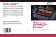 Bookcover of Modelo de guía metodológica de pictogramas e ideogramas