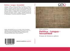 Bookcover of Política - Lengua - Sexualidad