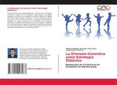 Bookcover of La Gimnasia Correctiva como Estrategia Didáctica