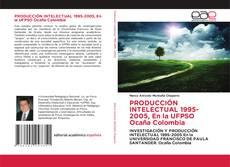 Buchcover von PRODUCCIÓN INTELECTUAL 1995-2005, En la UFPSO Ocaña Colombia