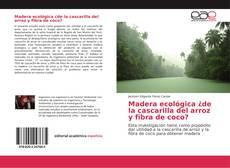 Bookcover of Madera ecológica ¿de la cascarilla del arroz y fibra de coco?