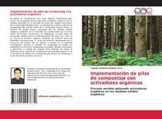 Portada del libro de Implementación de pilas de compostaje con activadores orgánicos