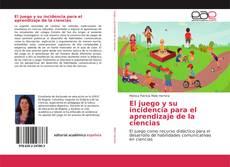 Portada del libro de El juego y su incidencia para el aprendizaje de la ciencias