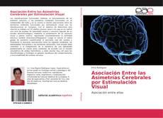 Copertina di Asociación Entre las Asimetrías Cerebrales por Estimulación Visual