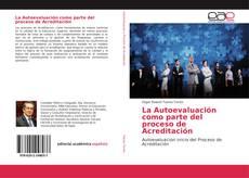Обложка La Autoevaluación como parte del proceso de Acreditación