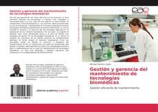 Gestión y gerencia del mantenimiento de tecnologías biomédicas的封面