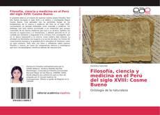 Portada del libro de Filosofía, ciencia y medicina en el Perú del siglo XVIII: Cosme Bueno