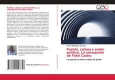 Bookcover of Pueblo, cultura y poder político. La concepción de Fidel Castro
