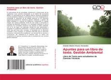 Bookcover of Apuntes para un libro de texto. Gestión Ambiental