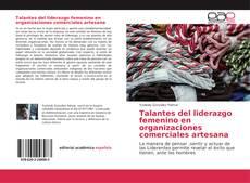 Copertina di Talantes del liderazgo femenino en organizaciones comerciales artesana