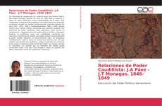 Capa do livro de Relaciones de Poder Caudillista: J.A Páez - J.T Monagas. 1846-1849