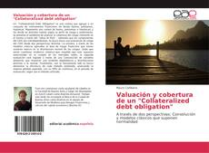 "Valuación y cobertura de un ""Collateralized debt obligation"" kitap kapağı"