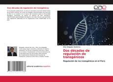 Portada del libro de Dos décadas de regulación de transgénicos