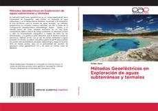 Bookcover of Métodos Geoeléctricos en Exploración de aguas subterráneas y termales