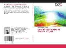 Borítókép a  Guía Practica para la Familia Actual - hoz