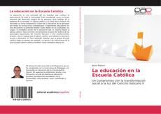 La educación en la Escuela Católica的封面