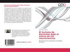 Bookcover of El turismo de bienestar bajo el marco de las neurociencias