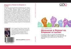 Bookcover of Atreverse a Pensar es Empezar a Luchar