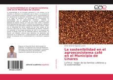 Buchcover von La sostenibilidad en el agroecosistema café en el Municipio de Linares