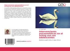 Обложка Intervenciones psicoanalíticas en el acting out con adolescentes