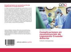 Copertina di Complicaciones en reconstrucción de Ligamento Cruzado Anterior