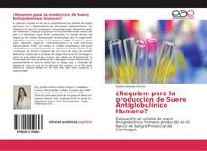 Bookcover of ¿Requiem para la producción de Suero Antiglobulínico Humano?