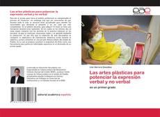 Bookcover of Las artes plásticas para potenciar la expresión verbal y no verbal
