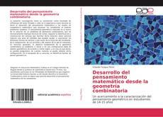Bookcover of Desarrollo del pensamiento matemático desde la geometría combinatoria