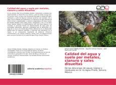 Bookcover of Calidad del agua y suelo por metales, cianuro y sales disueltas