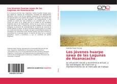 Los jóvenes huarpe sawa de las Lagunas de Huanacache的封面