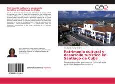 Bookcover of Patrimonio cultural y desarrollo turístico en Santiago de Cuba
