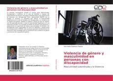 Portada del libro de Violencia de género y masculinidad en personas con discapacidad
