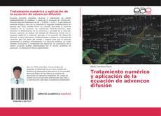 Portada del libro de Tratamiento numérico y aplicación de la ecuación de advencon difusión