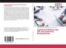 Bookcover of Lectura Fílmica con TIC en Ciencias Económicas