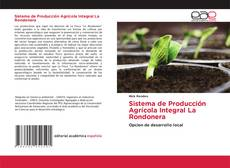 Bookcover of Sistema de Producción Agrícola Integral La Rondonera