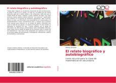 Bookcover of El relato biográfico y autobiográfico